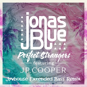 Jonas Blue - Perfect Strangers (Jyvhouse Extended Bass Remix)